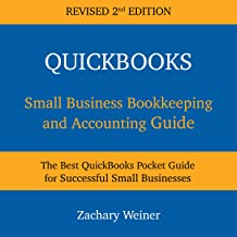 QuickBooks Small Business Bookkeeping and Accounting Guide, Second Edition: The Best QuickBooks Pocket Guide for Successful Small Businesses