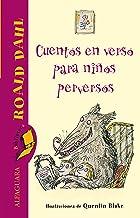 Cuentos en verso para niños perversos (Spanish Edition)