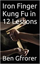 Iron Finger Kung Fu in 12 Lessons (2014 edition)