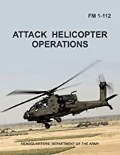 FM 1-112 ATTACK HELICOPTER OPERATIONS (Field Manual 1997 Original)