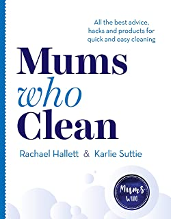 Mums Who Clean: All the best advice, hacks and products for quick and easy cleaning