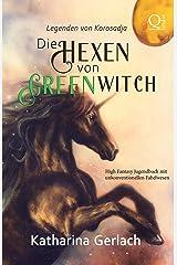 Die Hexen von Greenwitch: High Fantasy Jugendbuch mit unkonventionellen Fabelwesen (Legenden von Korosadja) (German Edition) Kindle Edition