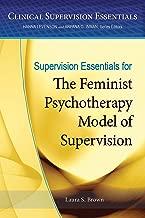Supervision Essentials for the Feminist Psychotherapy Model of Supervision (Clinical Supervision Essentials)