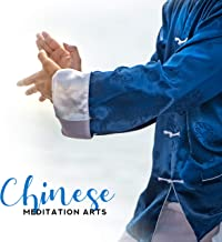 Chinese Meditation Arts - Music for Qigong and Tai Chi Practice