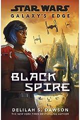 Galaxy's Edge: Black Spire (Star Wars Galaxys Edge) Kindle Edition