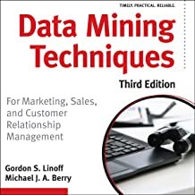 Data Mining Techniques, Third Edition: For Marketing, Sales, and Customer Relationship Management