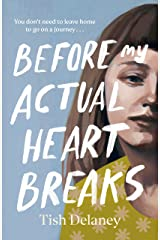 Before My Actual Heart Breaks Kindle Edition