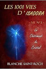Les 1001 vies d'Isadora : Le Châtiment du Cristal Format Kindle