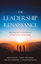 The Leadership Renaissance: Blending the Art and Science of You in Five Simple Steps