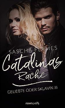 Catalinas Rache (Geliebte oder Sklavin 3) (German Edition)