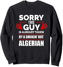 Sorry This Guy is Taken by a Smoking Hot Algerian Algeria Sweatshirt
