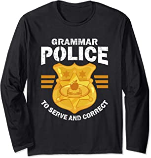 Grammar Police Serve And Correct Funny Costume Idea Gift Long Sleeve T-Shirt