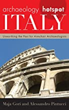 Archaeology Hotspot Italy: Unearthing the Past for Armchair Archaeologists (Archaeology Hotspots) (English Edition)