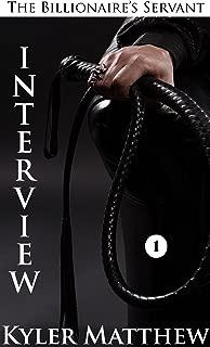 Interview: A Gay Billionaire BDSM Romance (The Billionaire's Servant Book 1)