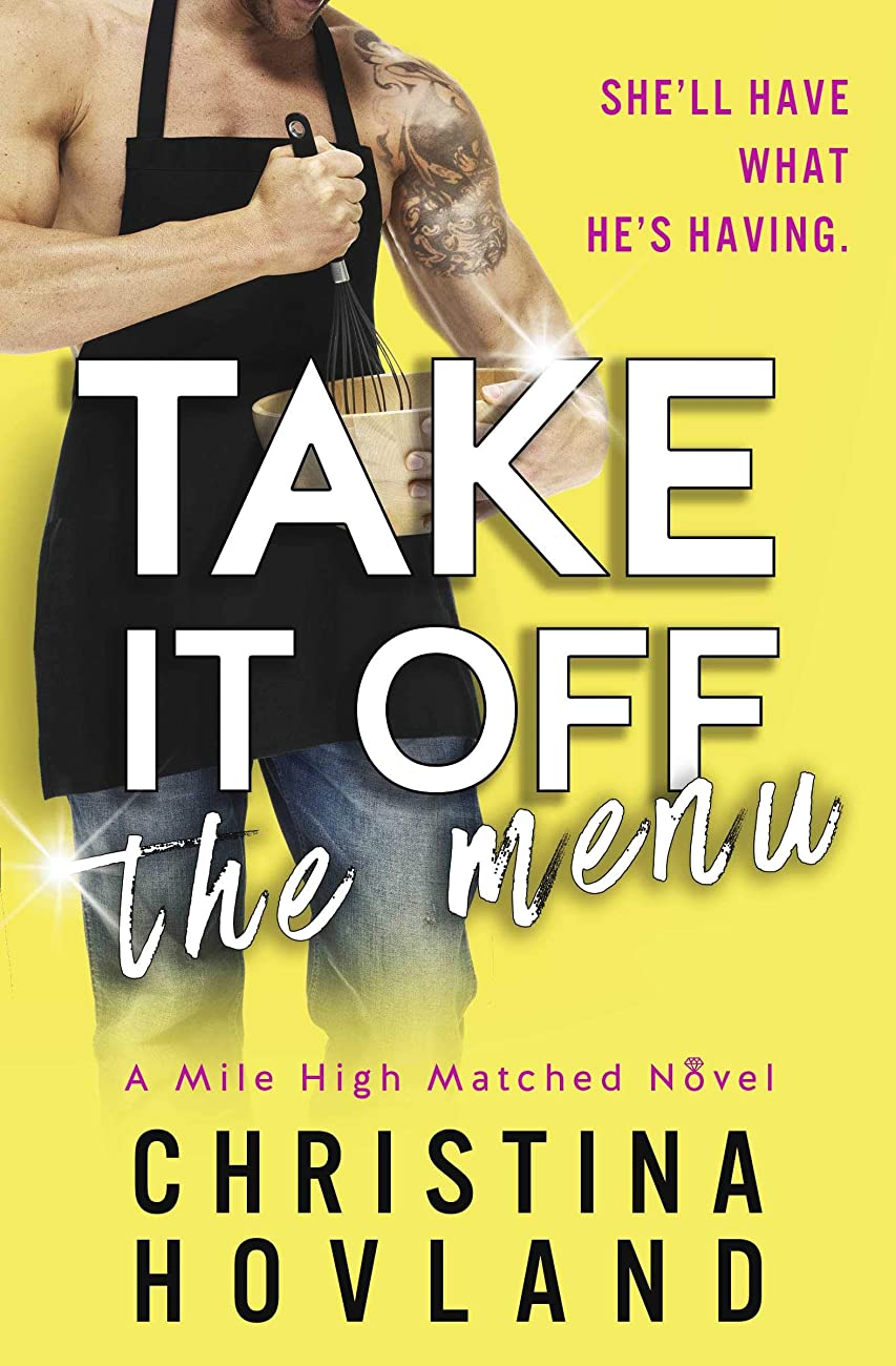 確かめる黙ミットTake It Off the Menu: A sizzling, accidentally married rom com! (Mile High Matched Book 3) (English Edition)