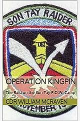 Operation KINGPIN: The Raid on the Son Tay P.O.W. Camp Kindle Edition