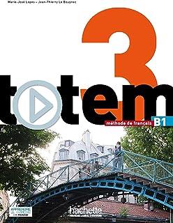 Totem 3. Livre de l'élève. Per le Scuole superiori. Con DVD-ROM. Con espansione online: Totem 3 : Livre de l'élève + DVD-ROM + manuel numérique enrichi pour l'apprenant (B1)
