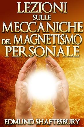 Lezioni sulle Meccaniche del Magnetismo Personale (Tradotto)