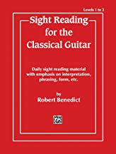 Sight Reading for the Classical Guitar, Level I-III: Daily Sight Reading Material with Emphasis on Interpretation, Phrasing, Form, and More