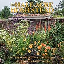 The Half-Acre Homestead: 46 Years of Building and Gardening