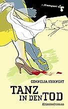 Tanz in den Tod: Kriminalroman (German Edition)