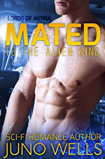 Mated to the Alien King: A Sci-fi Alien Romance (Lords of Astria)