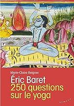 250 questions sur le yoga (French Edition)