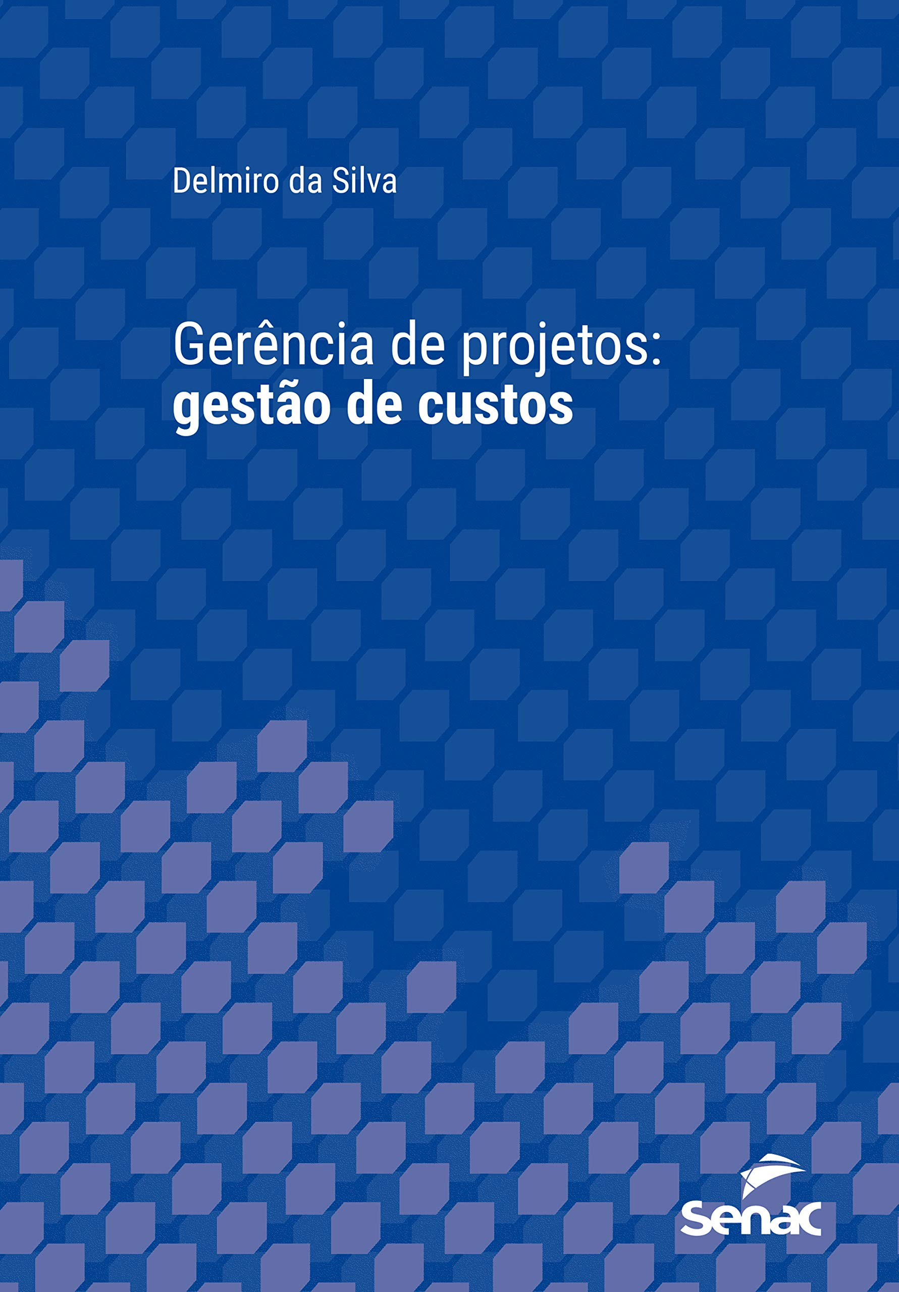 Gerência de projetos: gestão de custos (Série Universitária) (Portuguese Edition)