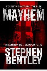 Mayhem: A Detective Matt Deal Thriller (Detective Matt Deal Thrillers Book 2) Kindle Edition