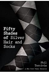 Fifty Shades of Silver Hair and Socks (Fifty Shades of Silver Series Book 1) Kindle Edition