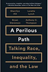 A Perilous Path: Talking Race, Inequality, and the Law Kindle Edition