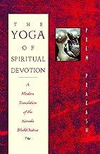 The Yoga of Spiritual Devotion: A Modern Translation of the Narada Bhakti Sutras