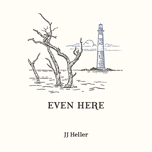 Even Here By Jj Heller On Amazon Music Amazon Com