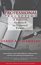 Professional Perception: A Business Approach to Personal Power