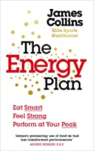 The Energy Secret: Eat Smart to Stay on Top Form... Whatever Life Throws at You