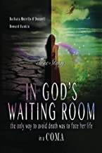 In God's Waiting Room: the only way to avoid death was to face her life in a coma