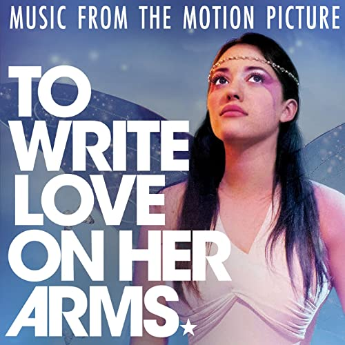 d16fdabce To Write Love on Her Arms (Music from the Motion Picture) by Various ...