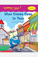 Grammar Tales: When Comma Came to Town Kindle Edition