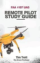 FAA 107 UAG: Remote Pilot Study Guide