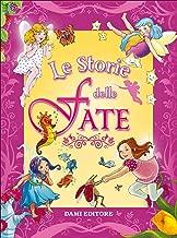 Le storie delle fate. Ediz. a colori