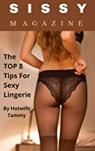 Sissy Magazine: The TOP 8 Tips for Sexy Lingerie (English Edition)