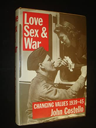 Love, Sex and War. Changing Values 1939-45