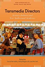 Transmedia Directors: Artistry, Industry and New Audiovisual Aesthetics (New Approaches to Sound, Music, and Media) (English Edition)