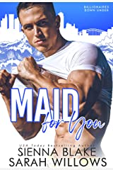Maid For You: A Second Chance, Enemies-To-Lovers Romantic Comedy (Billionaires Down Under) Kindle Edition