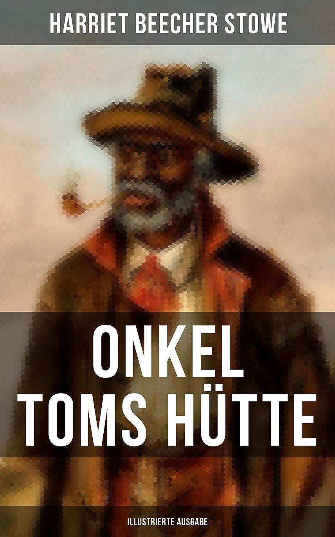 Onkel Toms Hütte (Illustrierte Ausgabe): Sklaverei im Lande der Freiheit (Ein Kinderklassiker) (German Edition)