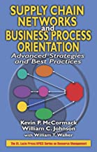 Supply Chain Networks and Business Process Orientation: Advanced Strategies and Best Practices (Resource Management)