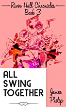 All Swing Together (River Hall Chronicles Book 3)