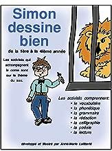 SIMON DESSINE BIEN Gr. 1-4 (French Edition)