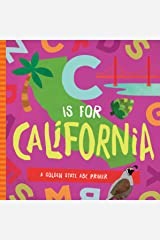 C is for California: A Golden State ABC Primer Board book