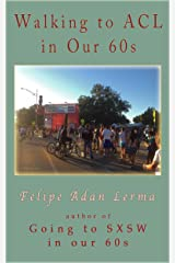 Walking to ACL in Our 60s (Adan's Austin Texas Books) Kindle Edition